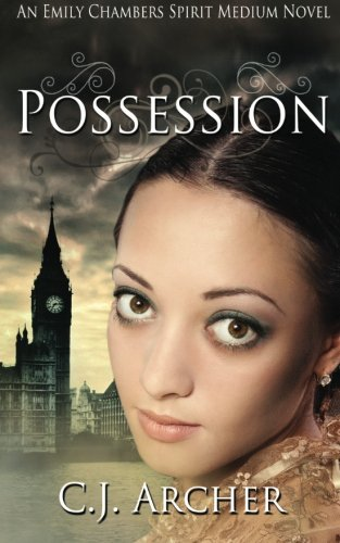Possession: An Emily Chambers Spirit Medium Novel (Volume 2)