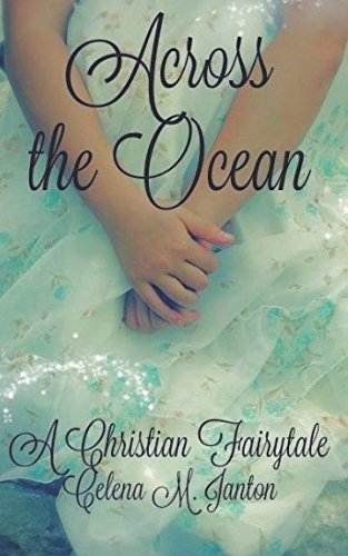 Across the Ocean (A Christian Fairytale)