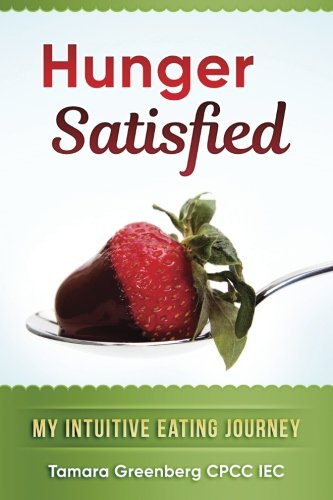 Hunger Satisfied: My Intuitive Eating Journey