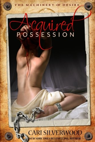 Acquired Possession (The Machinery of Desire) (Volume 1)