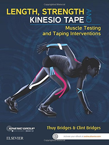 Length, Strength and Kinesio Tape: Muscle Testing and Taping Interventions, 1e
