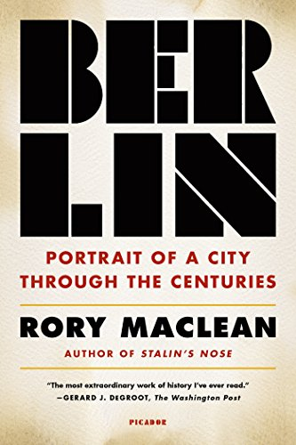 Berlin: Portrait of a City Through the Centuries